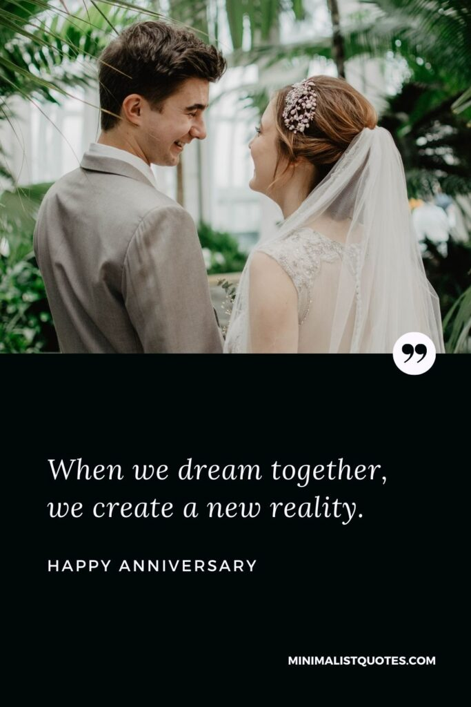 Anniversary Wish & Message With HD Image: When we dream together, we create a new reality. Happy Anniversary!