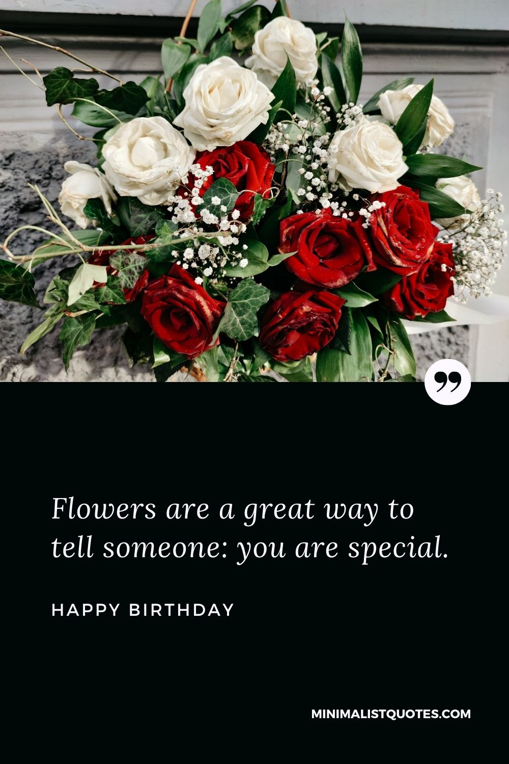 Birthday Wish & Message With Image: Flowers are a great way to tell someone: you are special. Happy Birthday!
