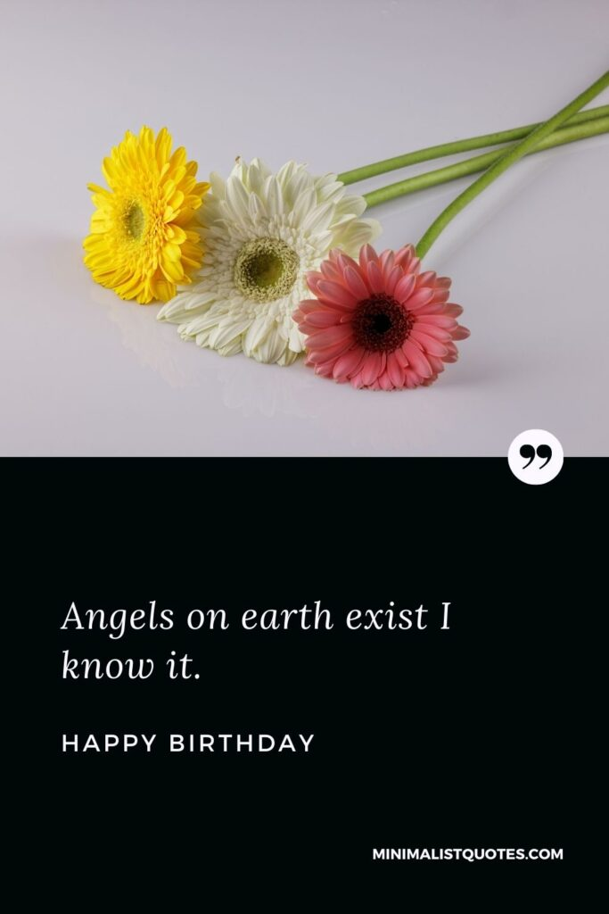Birthday wish, message & quote with HD image: Angels on earth exist I know it. Happy Birthday!
