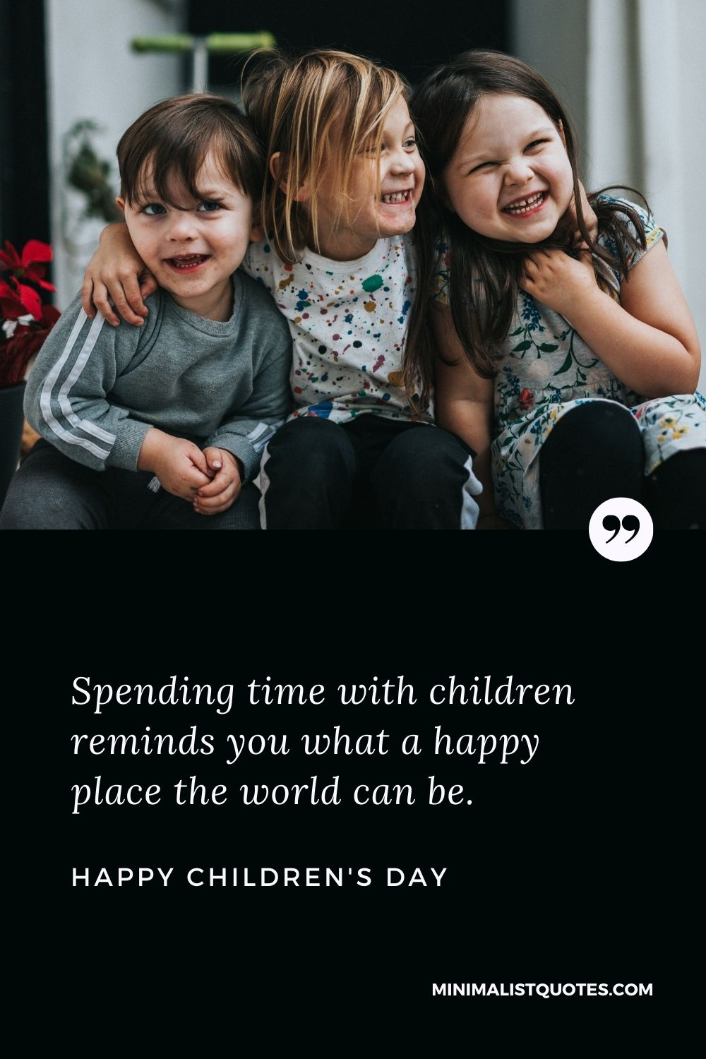 Children's Day Wish & Message With HD Image: Spending time with children reminds you what a happy place the world can be. Happy Children's Day