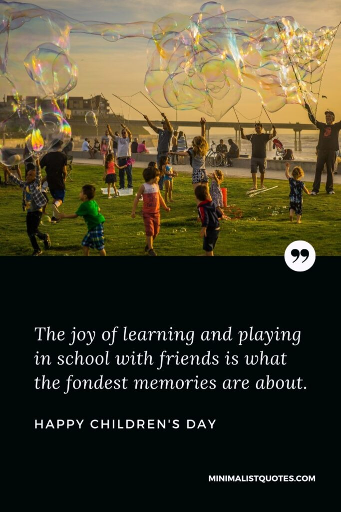 Children's Day Wish & Message With HD Image: The joy of learning and playing in school with friends is what the fondest memories are about. Happy Children's Day!