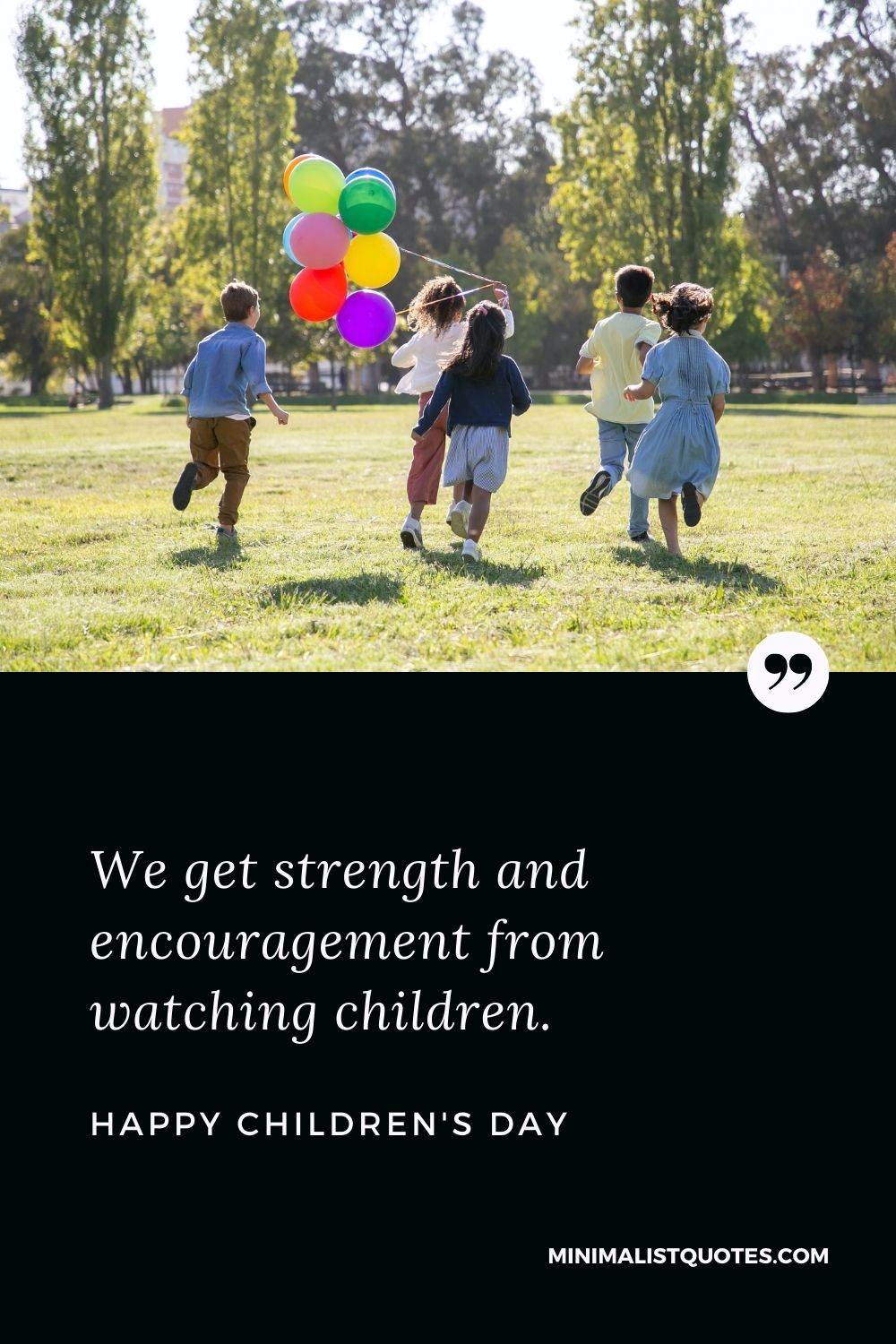 Children's Day Wish & Message with HD Image: We get strength and encouragement from watching children. Happy Children's Day!