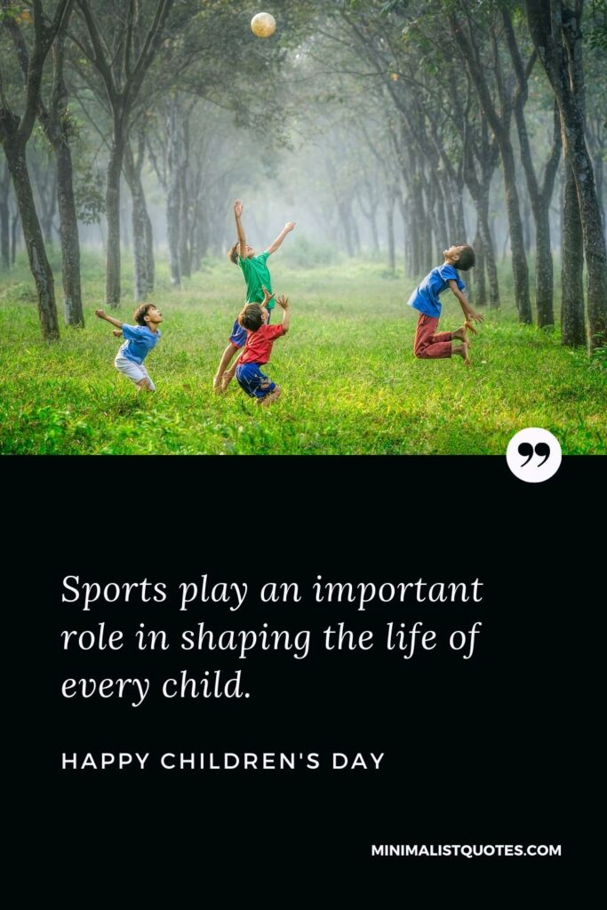 Children's Day Wish & Message With HD Image: Sports play an important role in shaping the life of every child.Happy Children's Day!