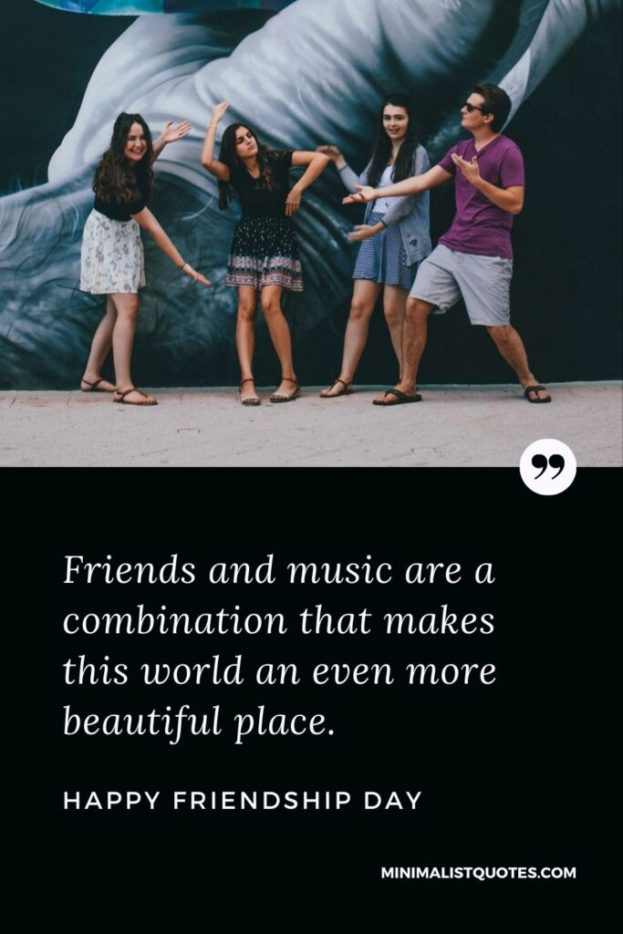 Friendship Day Wish & Message With HD Image: Friends and music are a combination that makes this world an even more beautiful place. Happy Friendship Day!