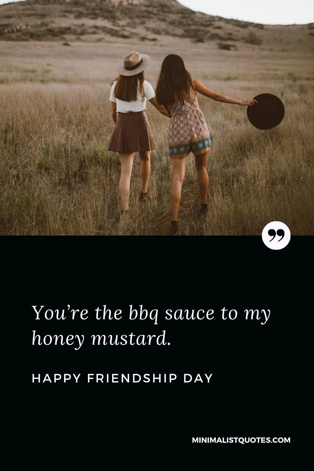 Friendship day wish, message & quote with HD image: You're the bbq sauce to my honey mustard. Happy Friendship Day!
