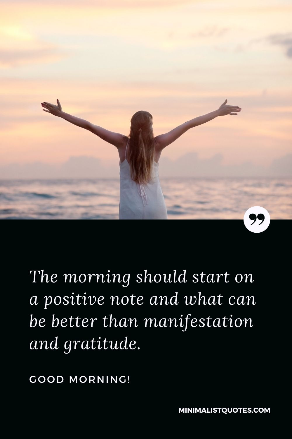 Good Morning Wish & Message with HD Image: The morning should start on a positive note and what can be better than manifestation and gratitude.