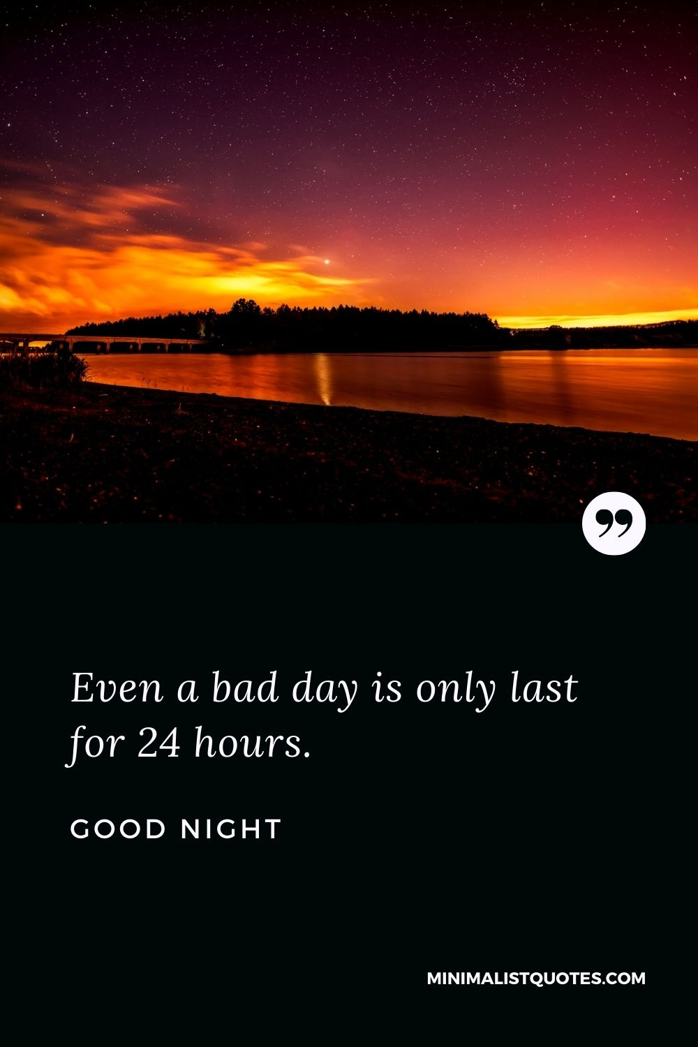 Good Night Wish & Message With Image: Even a bad day is only last for 24 hours.