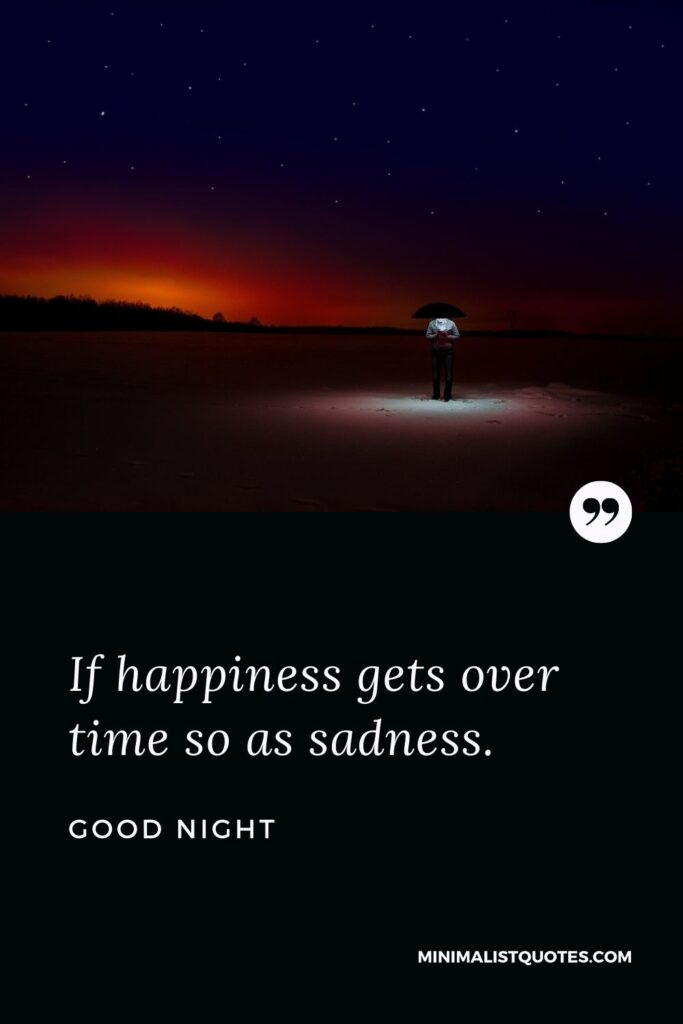 Good Night Wish & Message With Image: If happiness gets over time so as sadness.