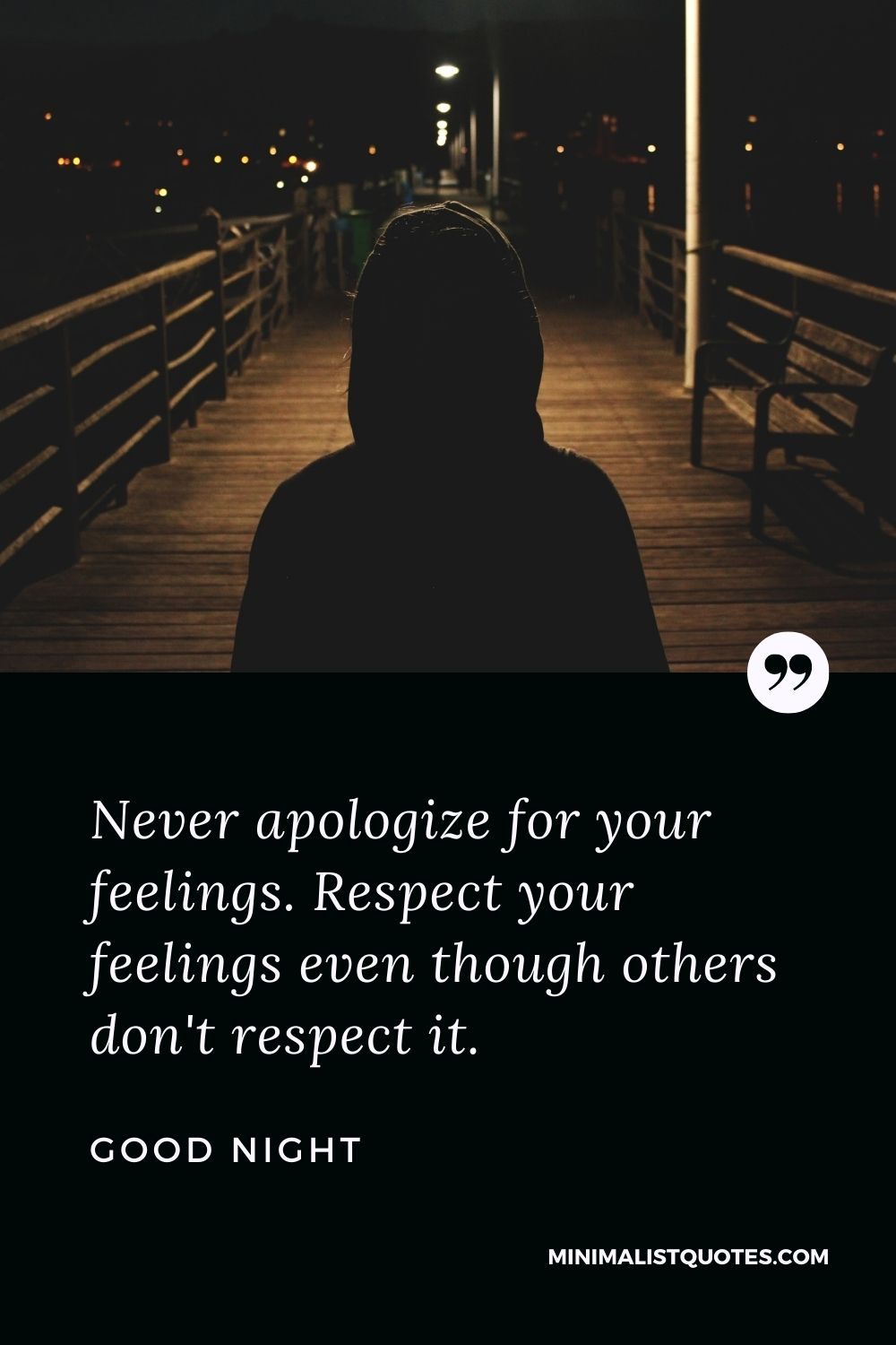 Good Night Wish & Message With Image: Never apologize for your feelings. Respect your feelings even though others don't respect it.