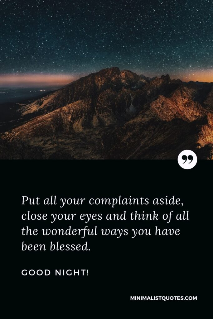 Good Night Wish & Message with HD Image: Put all your complaints aside, close your eyes and think of all the wonderful ways you have been blessed. Good Night!