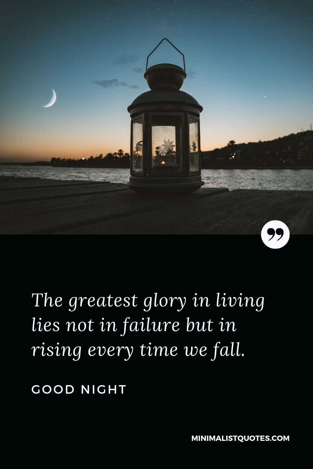 Good Night Wish & Message With Image: The greatest glory in living lies not in failurebut in rising every time we fall.