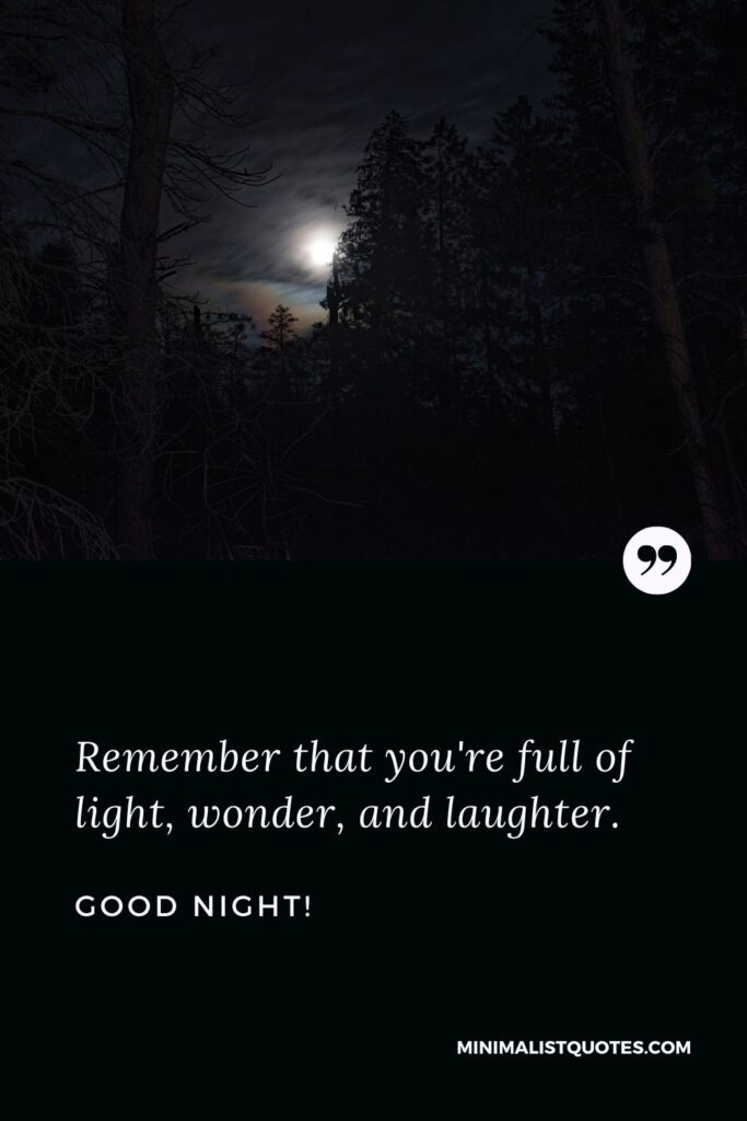 Good Night Wish & Message With Image: Remember that you're full of light, wonder, and laughter.