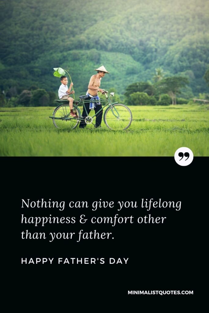 Father's Day Wish & Message With Image: Nothing can give you lifelong happiness & comfort other than your father. Happy Father's Day!