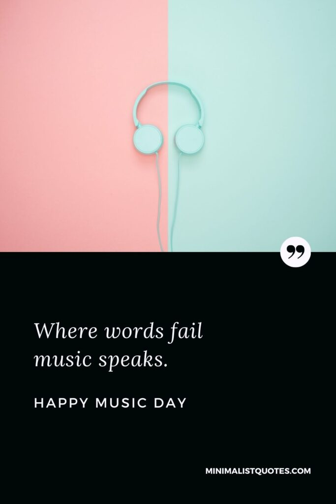 World music day wishes with HD image: Where words fail music speaks. Happy Music Day!