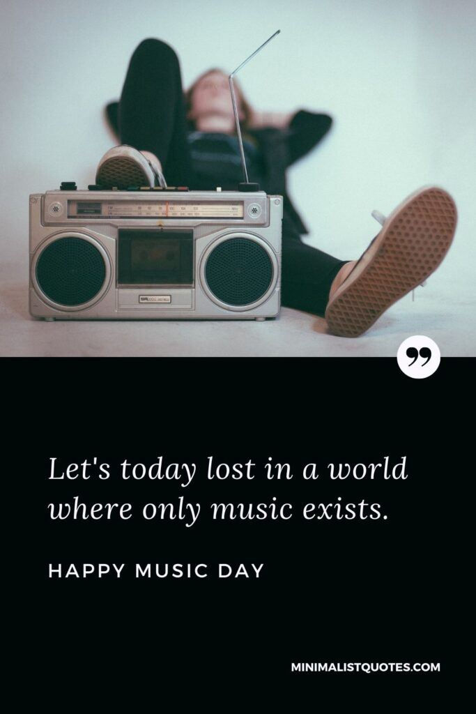World music day wish & HD Poster Image: Let's today lost in a world where only music exists. Happy Music Day!