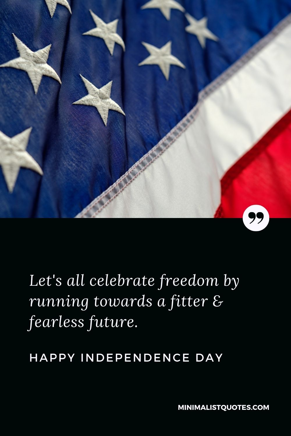 Independence Day Wish & Message With HD Image: Let's all celebrate freedom by running towards a fitter & fearless future. Happy Independence Day!