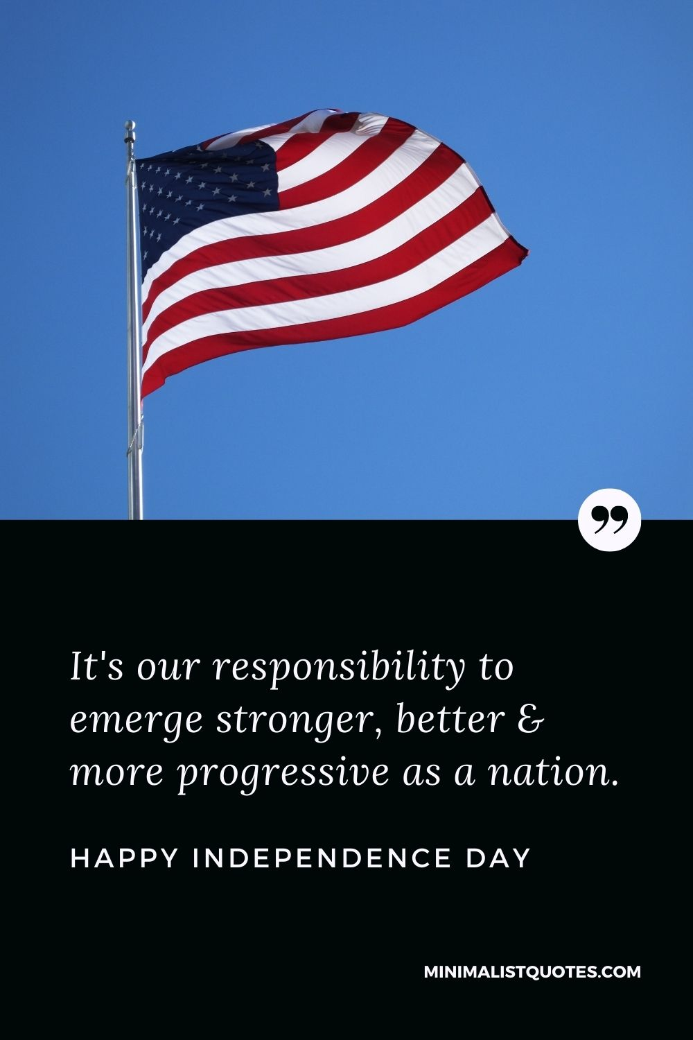 Independence Day Wish & Message With HD Image: It's our responsibility to emerge stronger, better & more progressive as a nation. Happy Independence Day!