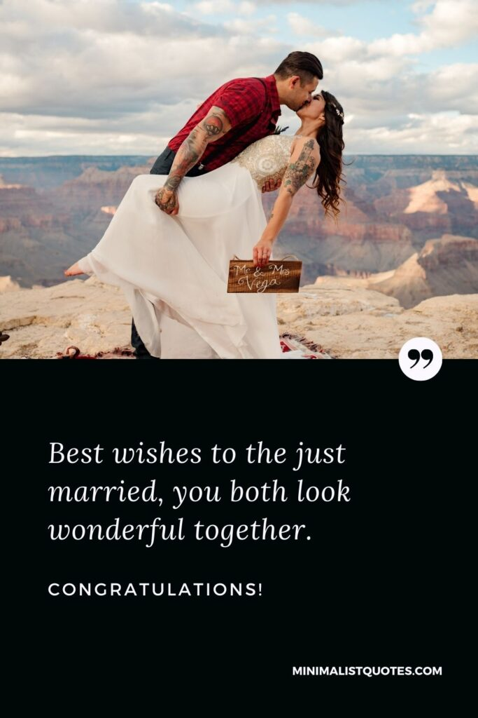 Marriage & Wedding Wishes and Messages With HD Images: Best wishes to the just married,you both look wonderful together. Congratulations!