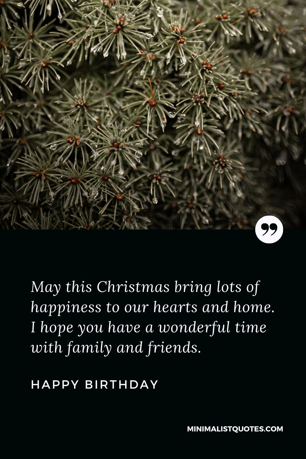 Christmas Wish & Message With HD Image: May this Christmas bring lots of happiness to our hearts and home. I hope you have a wonderful time with family and friends.Merry Christmas!