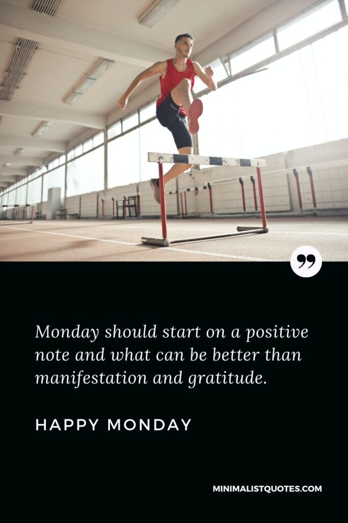 Monday Motivation Wish, Quote & Message with HD Image: Monday should start on a positive note, and what can be better than manifestation and gratitude. Happy Monday!