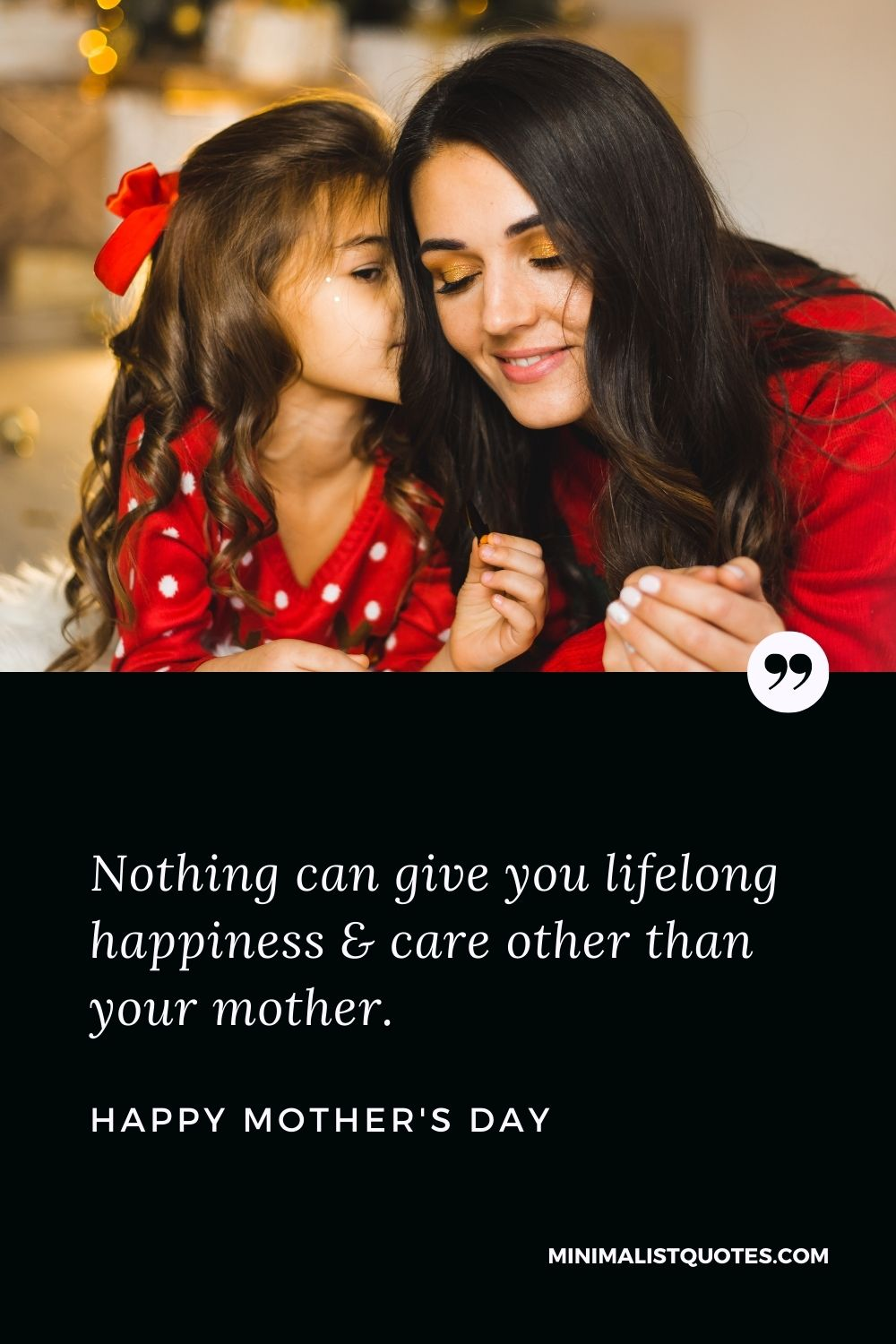 Mother's Day Wish & Message With Image: Nothing can give you lifelong happiness & care other than your mother. Happy Mother's Day!