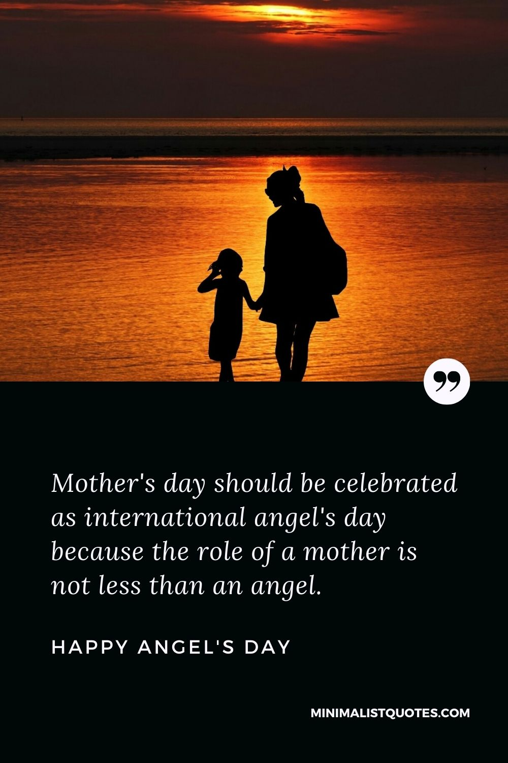 Mother's day wish, message & quote with HD image: Mother's day should be celebrated as international angel's day because the role of a mother is not less than an angel. Happy Angel's Day!