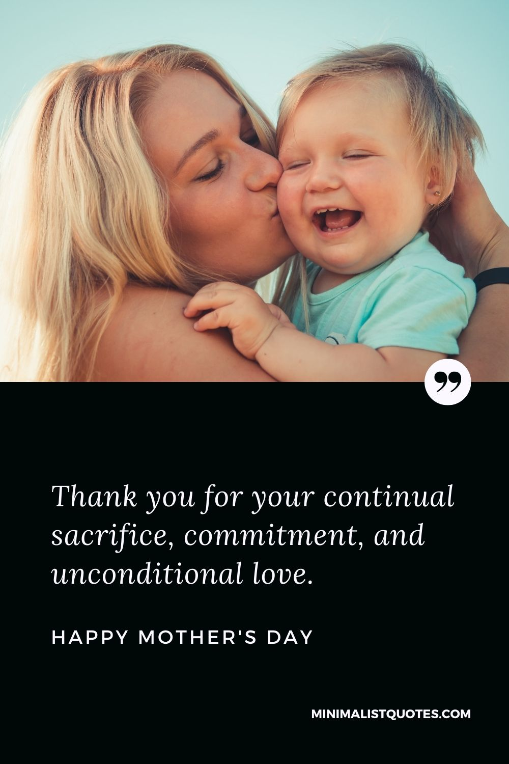 Mother's Day wish, message & quote with HD image: Thank you for your continual sacrifice, commitment, and unconditional love. Happy Mother's Day!
