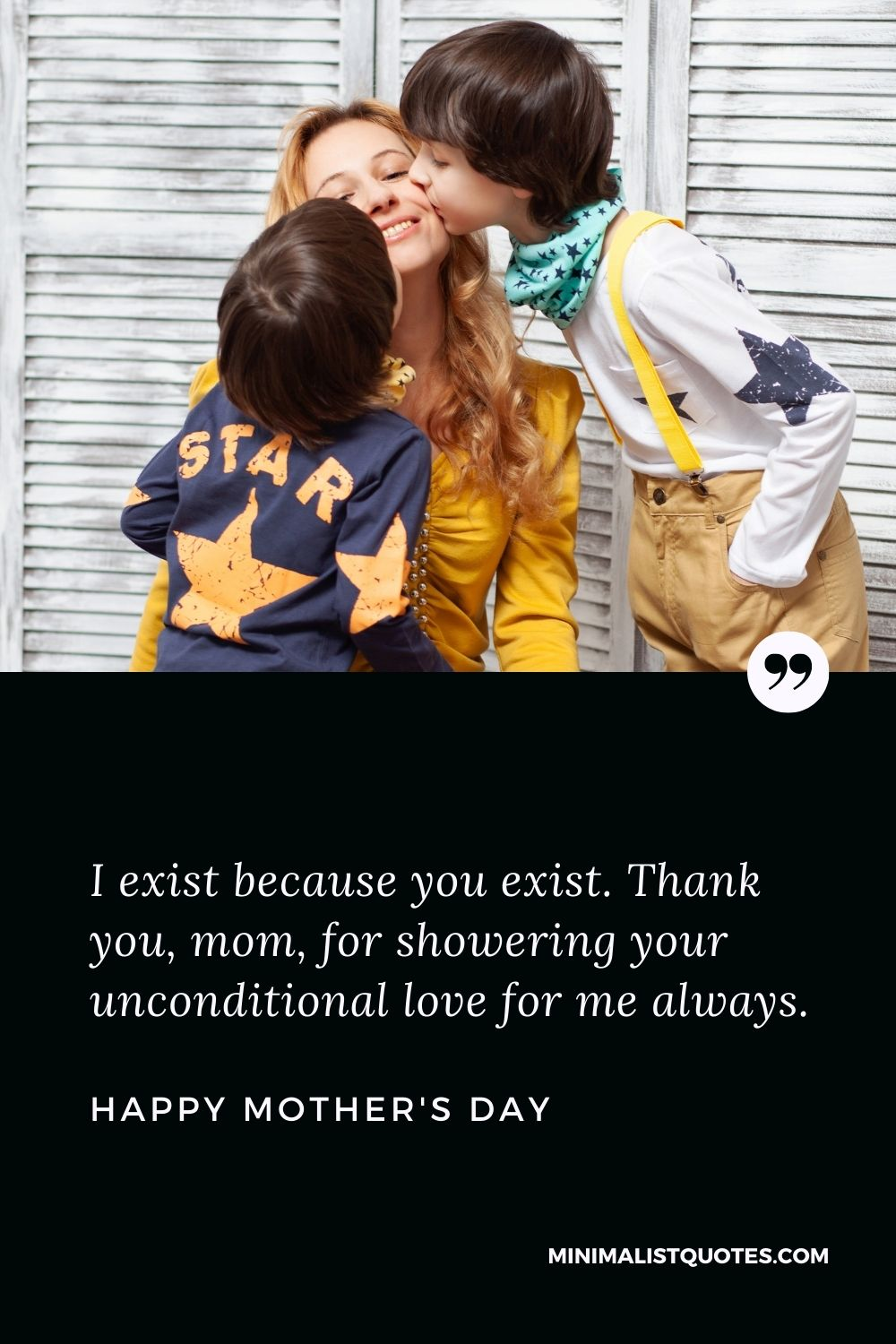 Mother's Day wish, message & wish with HD image: I exist because you exist. Thank you, mom, for showering your unconditional love for me always.Happy Mother's Day!