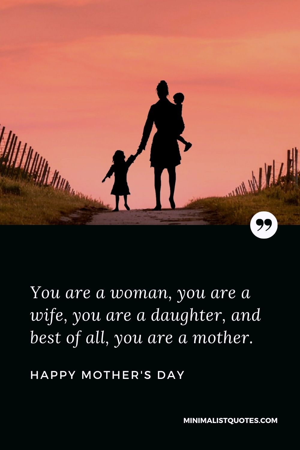 Mother's day wish, message & quote with HD image: You are a woman, you are a wife, you are a daughter, and best of all, you are a mother. Happy Mother's Day!