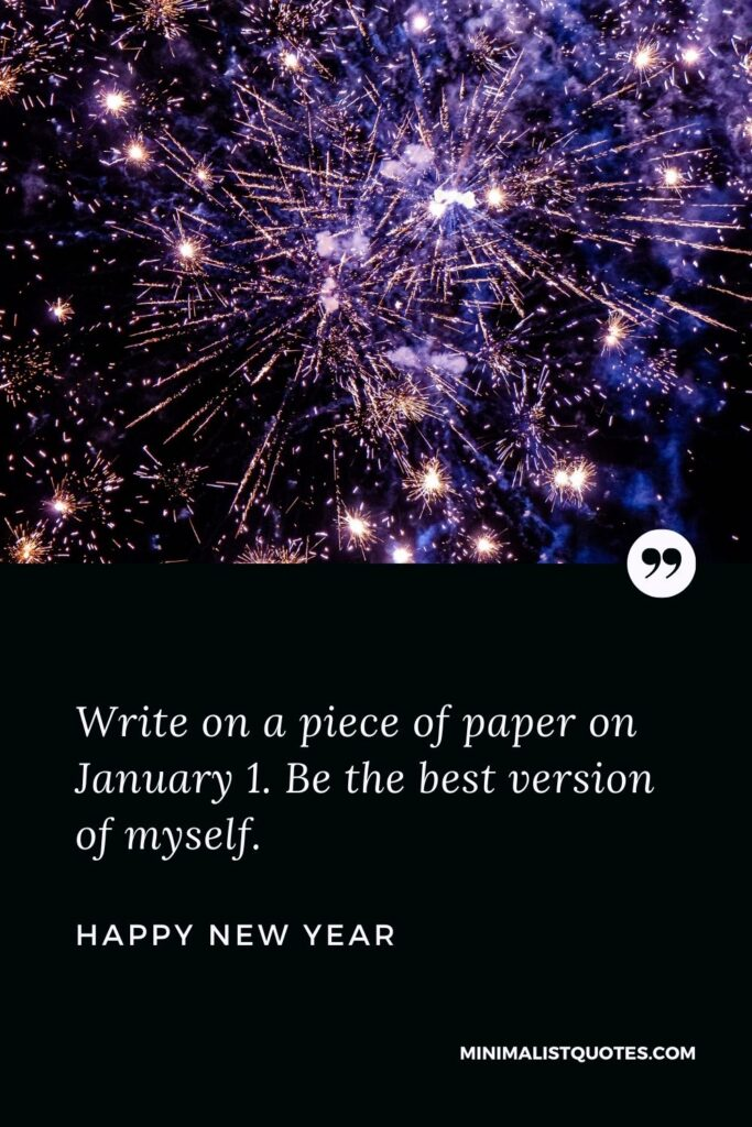 New Year Wish & Message With HD Image: Write on a piece of paper on January 1. Be the best version of myself. Happy Birthday!