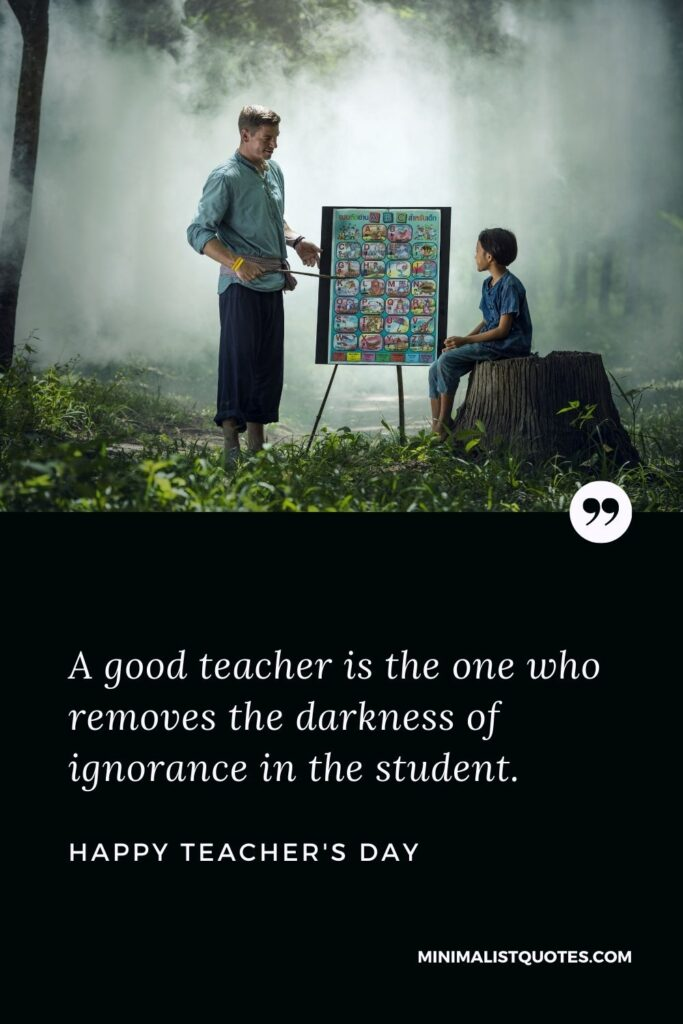 Teacher's Day Wish & Message With HD Image: A good teacher is the one who removes the darkness of ignorance in the student. Happy Teacher's Day!