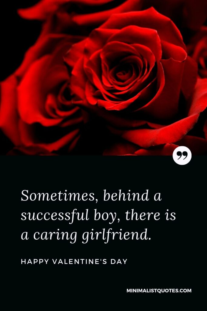 Sometimes, behind a successful boy, there is a caring girlfriend. Happy Valentine's Day!