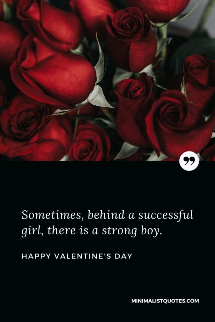 Sometimes, behind a successful girl, there is a strong boy. Happy Valentine's Day!