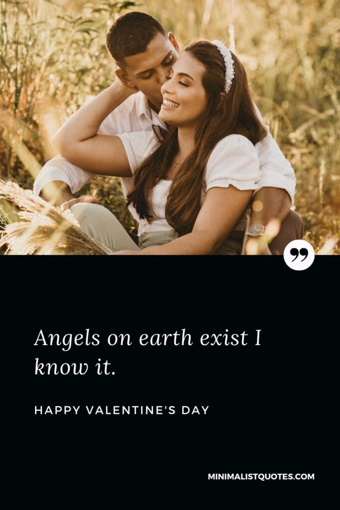 Valentine's Day wishes, messages & quotes with images: Angels on earth exist I know it. Happy Valentine's Day!