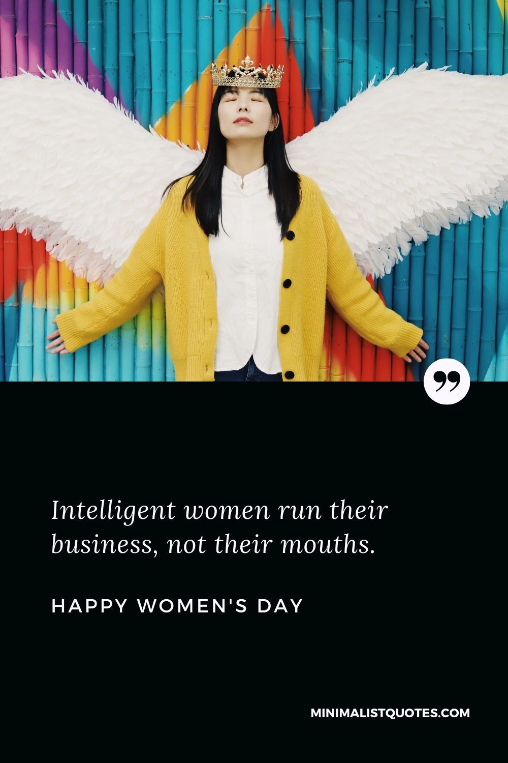 Women's Day Wish & Message With Image: Intelligent women run their business, not their mouths. Happy Women's Day!