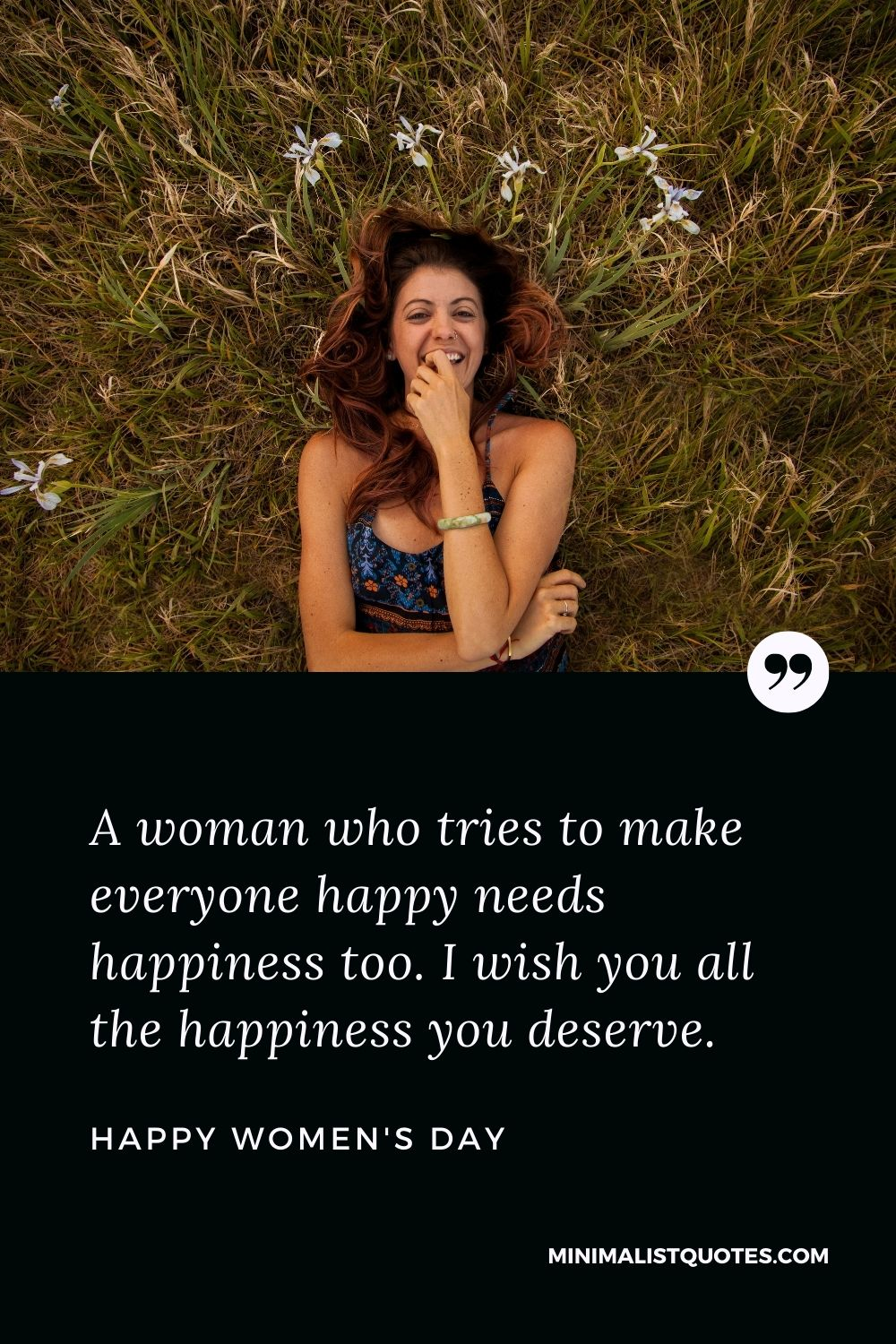 Women's Day Wish & Message With Image: A woman who tries to make everyone happy needs happiness too. I wish you all the happiness you deserve.