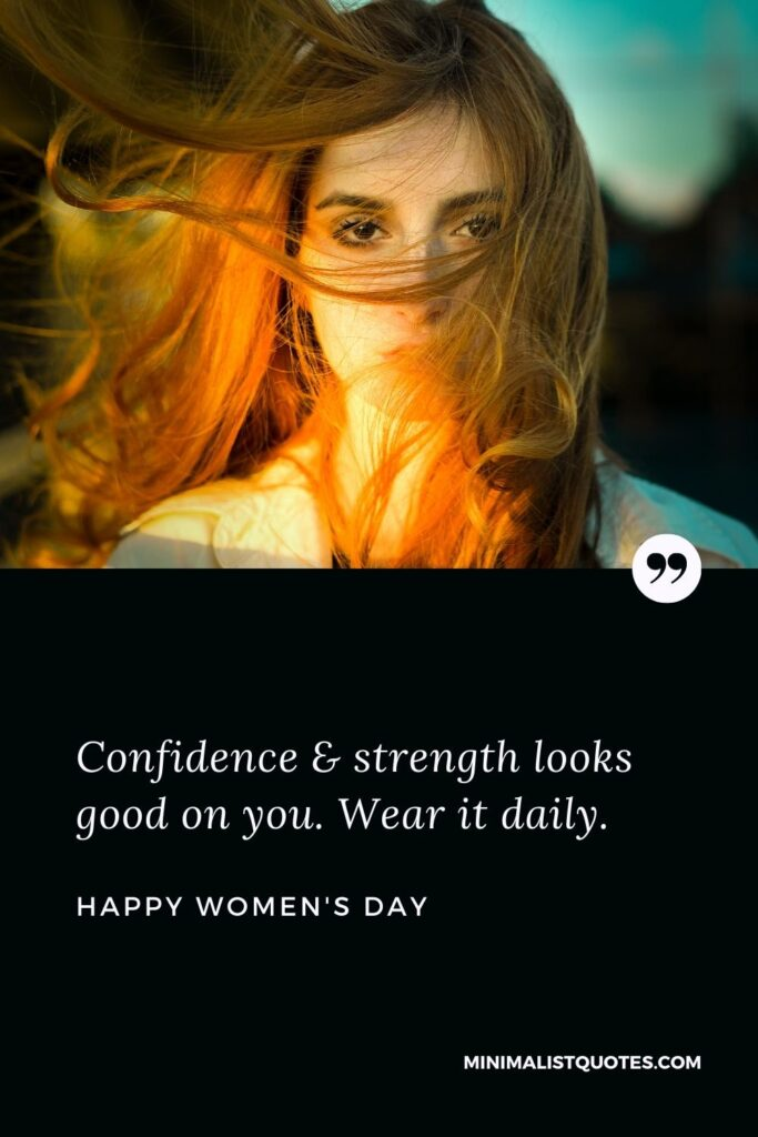 Women's Day Wish & Message With Image: Confidence & strengthlooks good on you. Wear it daily.