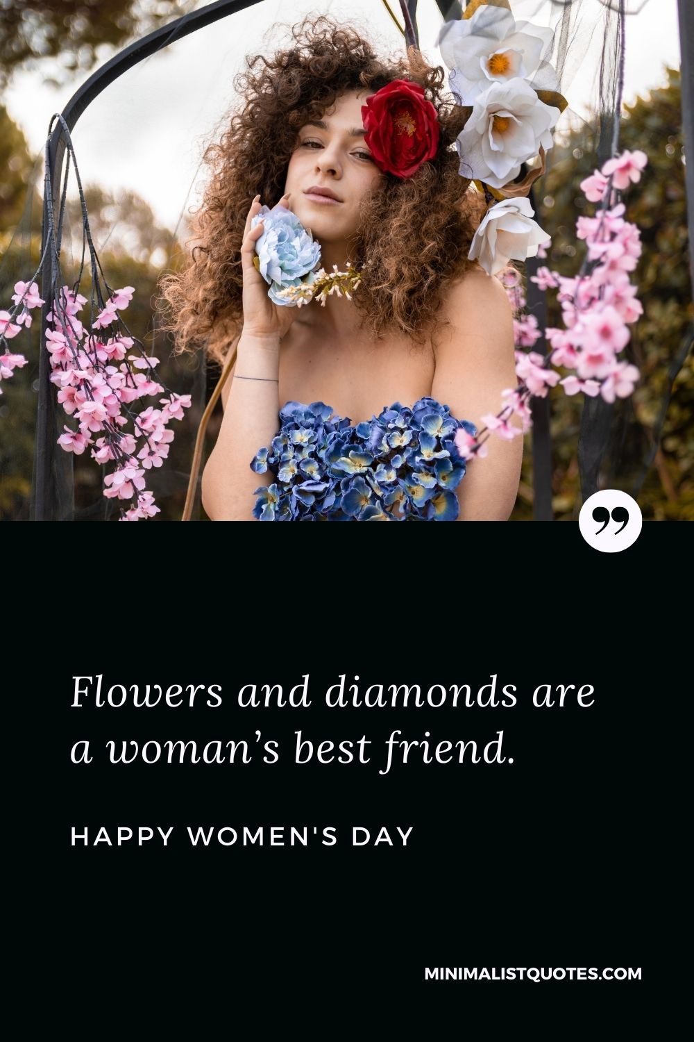 Women's Day Wish & Message With Image: Flowers and diamonds are a woman's best friend. Happy Women's Day!