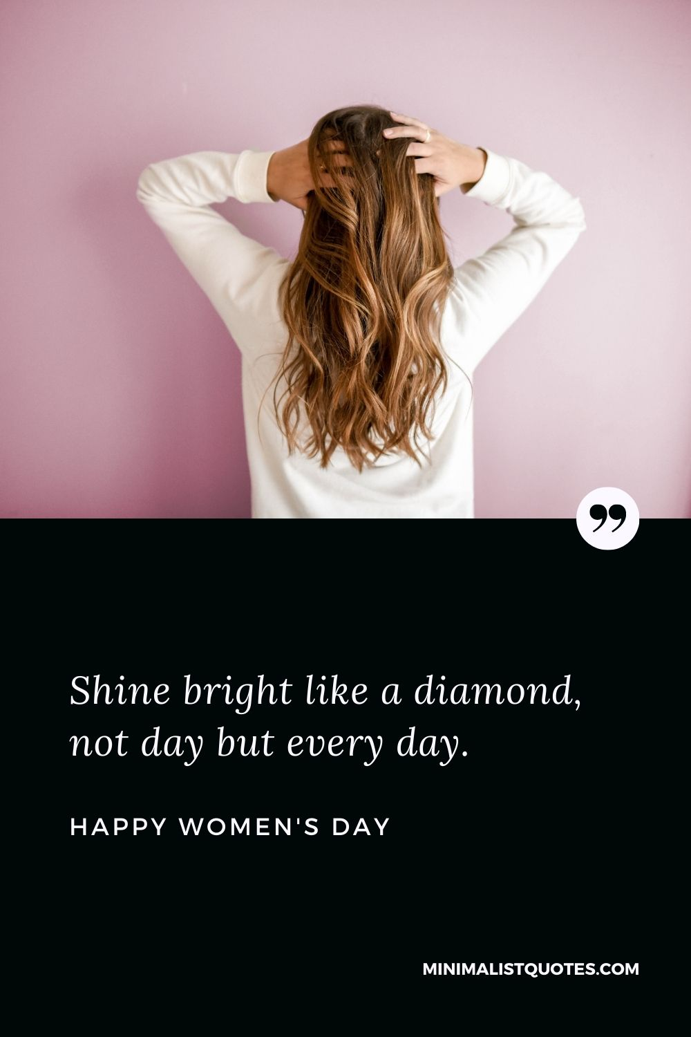 Women's Day Wish & Message With Image: Shine bright like a diamond, not day but every day.