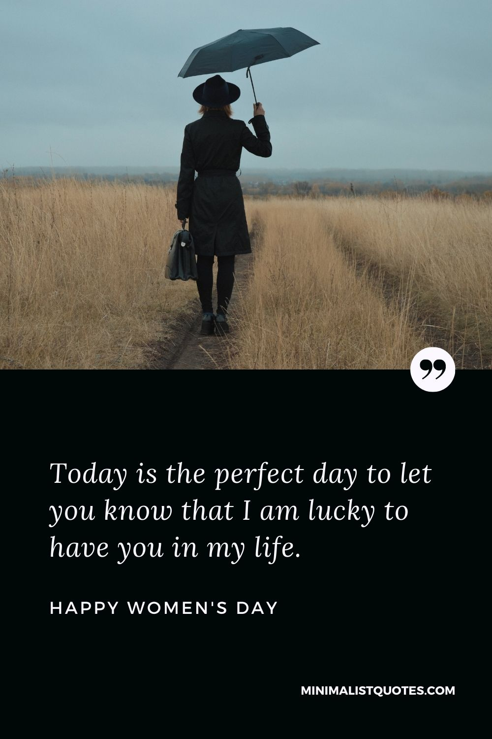 Women's Day Wish & Message With HD Image: Today is the perfect day to let you know that I am lucky to have you in my life.