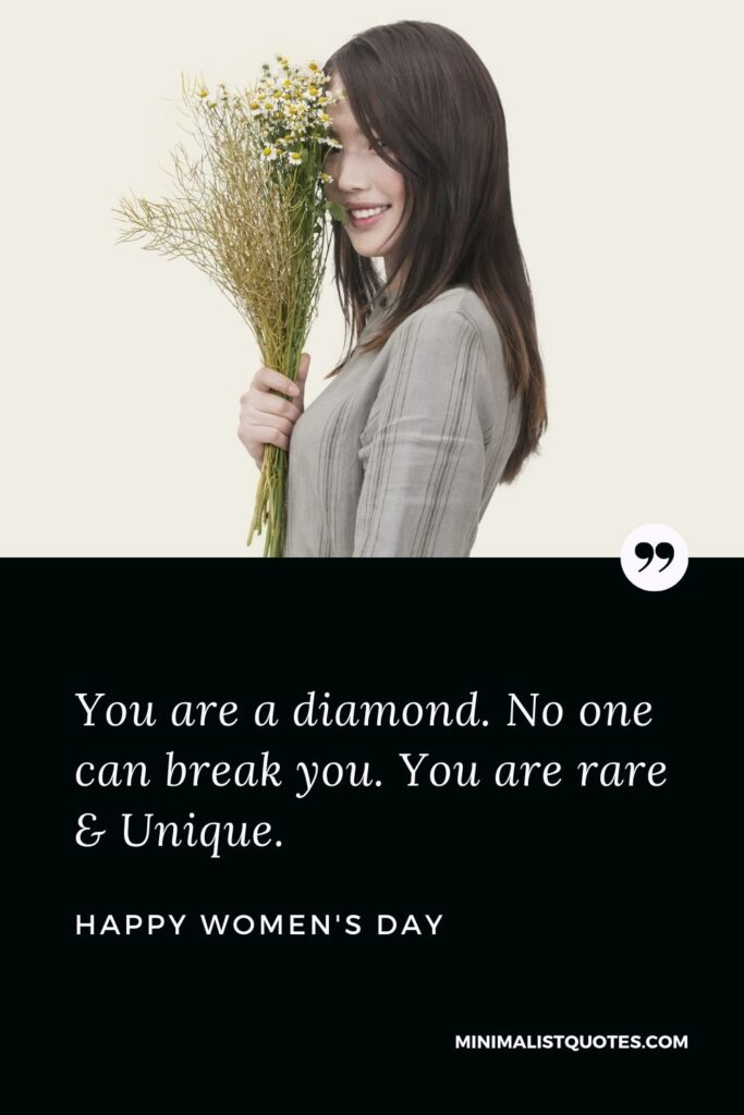 Women's Day Wish & Message With Image: You are a diamond. No onecan break you. You are rare & Unique. Happy Women's Day!
