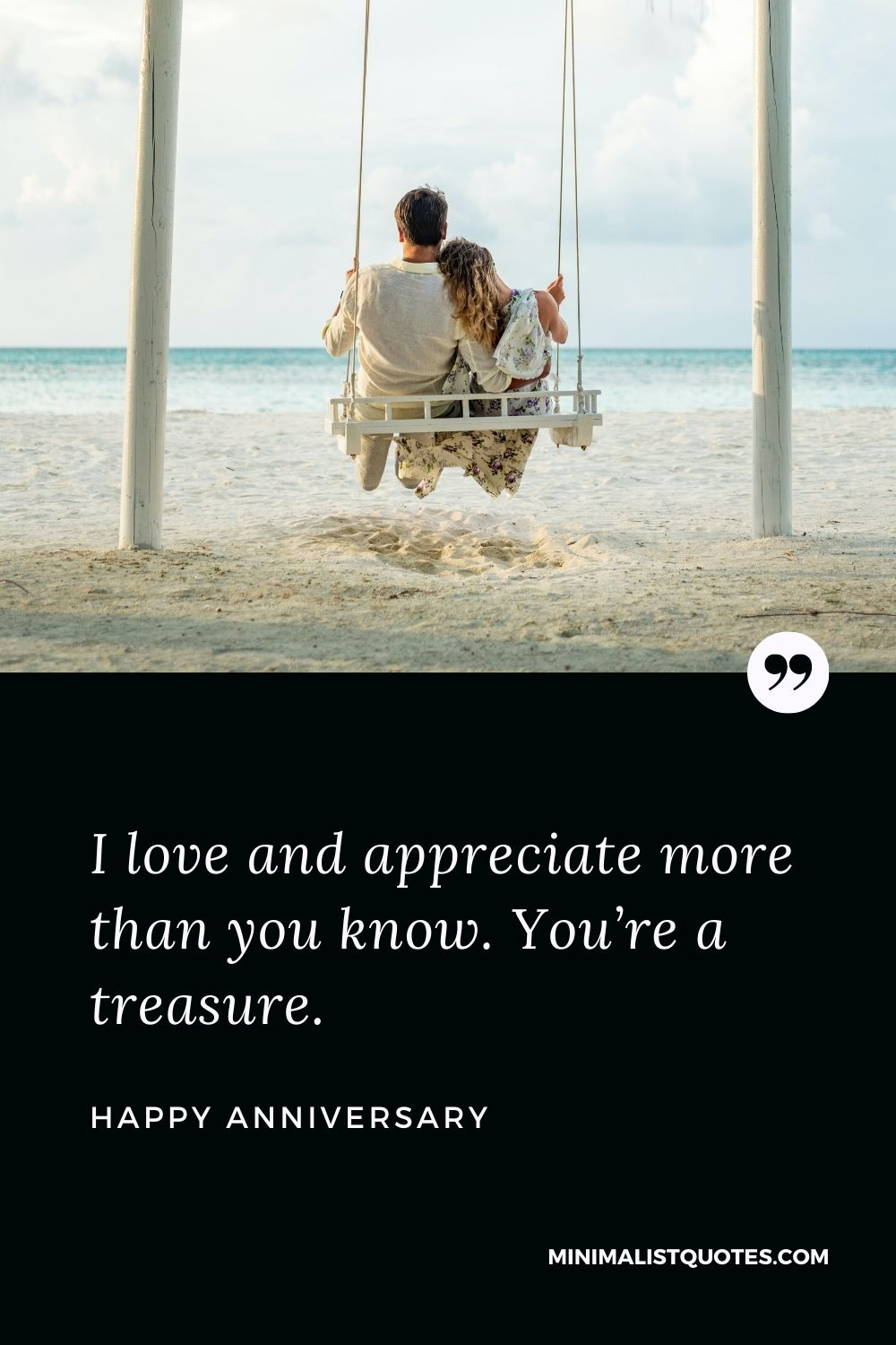 Anniversary wish, quote & message with image: I love and appreciate more than you know. You're a treasure. Happy Anniversary!