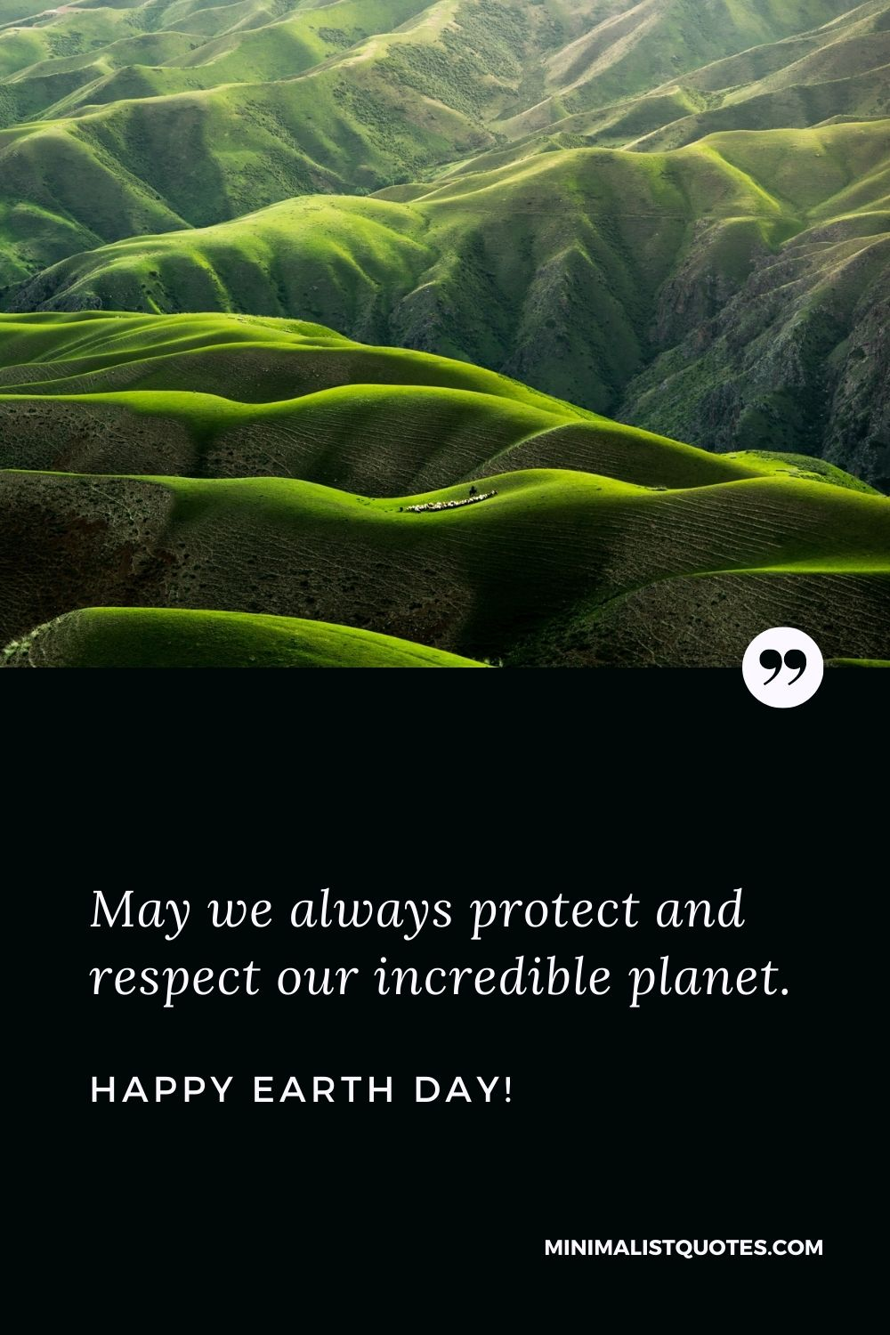 Earth Day Wishes, quotes & messages with images: May we always protect and respect our incredible planet. Happy Earth Day!