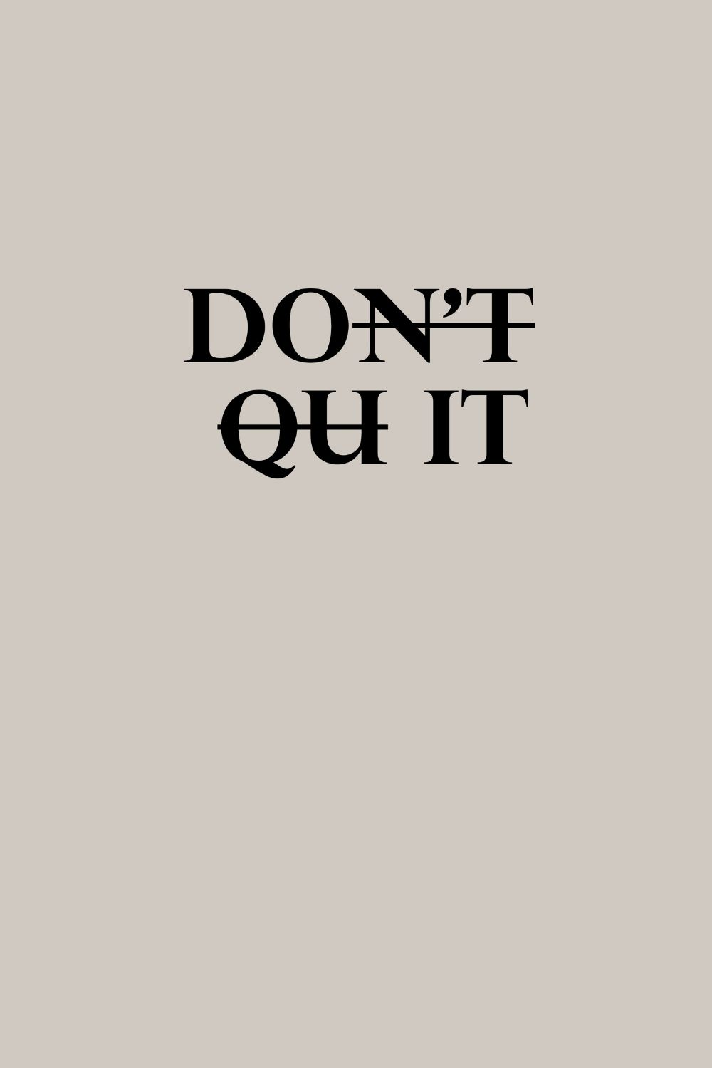 Monday Motivation Quote with image: Don't quit, do it. Happy Monday!