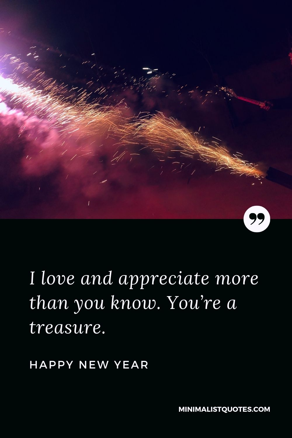 New Year wish, quote & message with image: I love and appreciate more than you know. You're a treasure. Happy New Year!