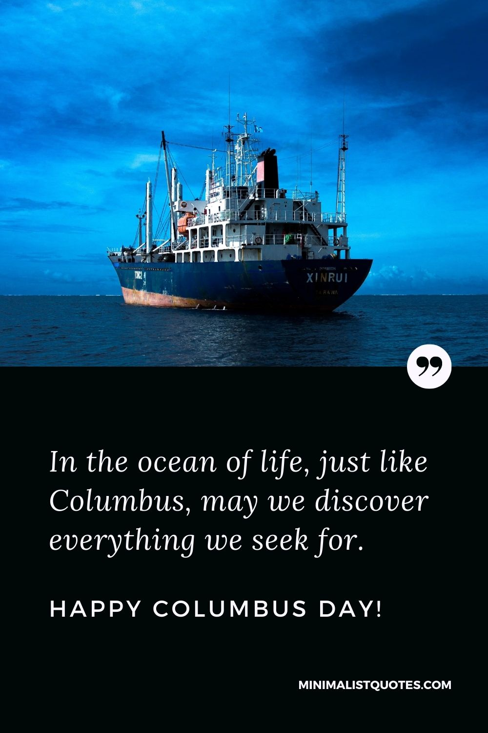Happy Columbus Day wishes, quotes & messages with images: In the ocean of life, just like Columbus, may we discover everything we seek for.