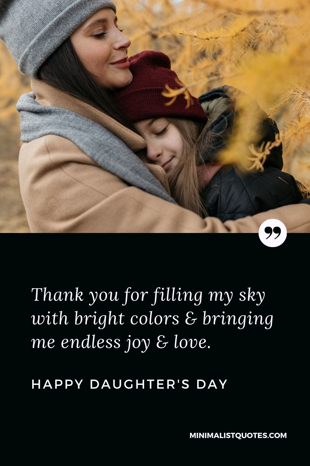 Daughter's Day Wish, Message & Quote With Image: Thank you for filling my sky with bright colors & bringing me endless joy & love. Happy Daughter's Day!
