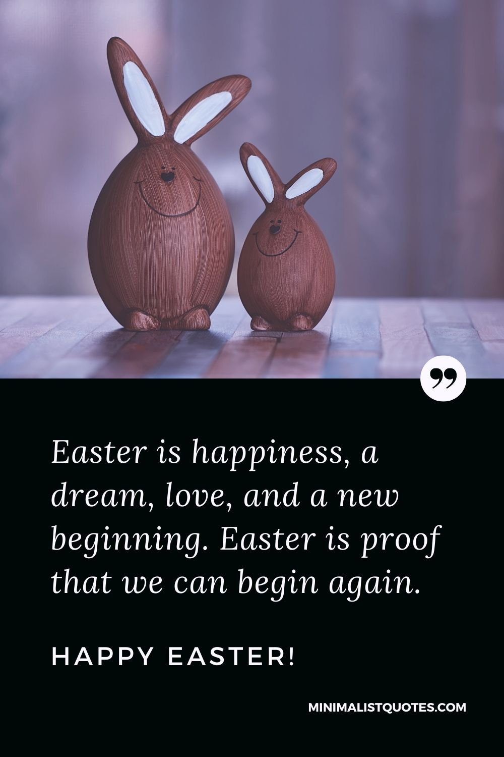 Easter Quote, Wish & Message With Image: Easter is happiness, a dream, love, and a new beginning.Easter is proof that we can begin again. Happy Easter!
