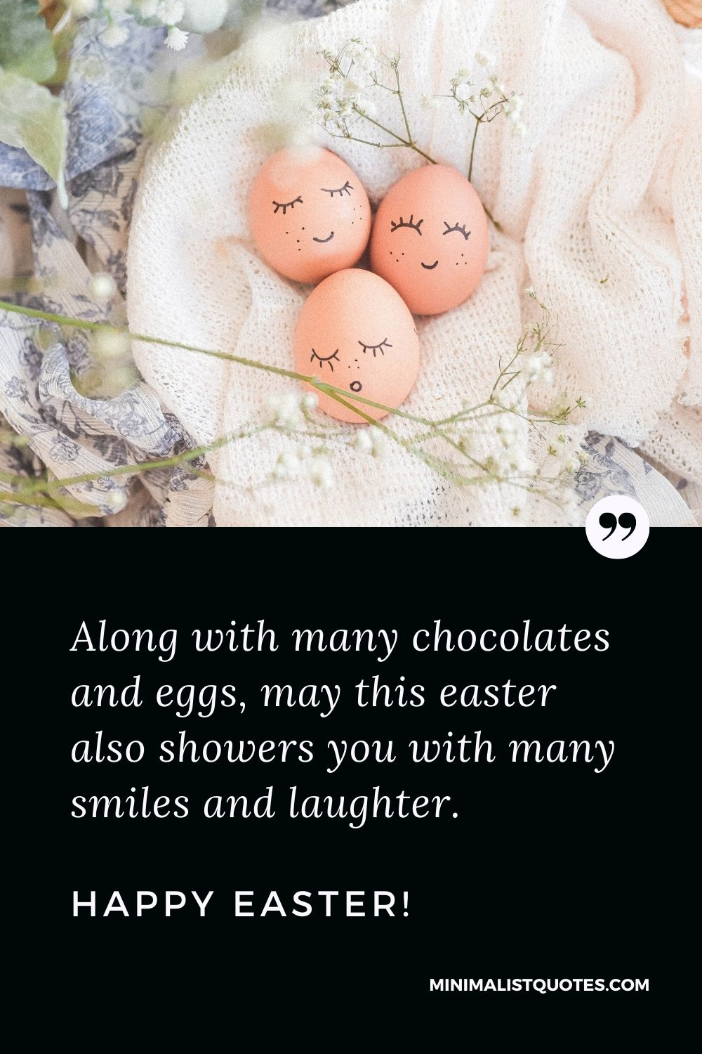 Easter Quote, Wish & Message With Image: Along with many chocolates and eggs, may this easter also showers you with many smiles and laughter. Happy Easter!