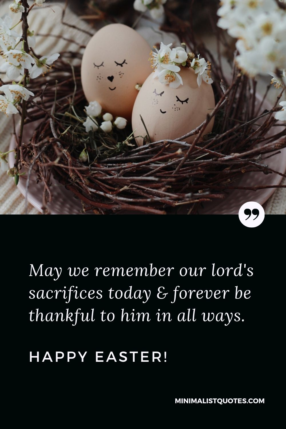 Easter Quote, Wish & Message With Image: May we remember our lord's sacrifices today & forever be thankful to him in all ways. Happy Easter!